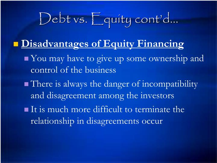 Debt vs. Equity cont'd…