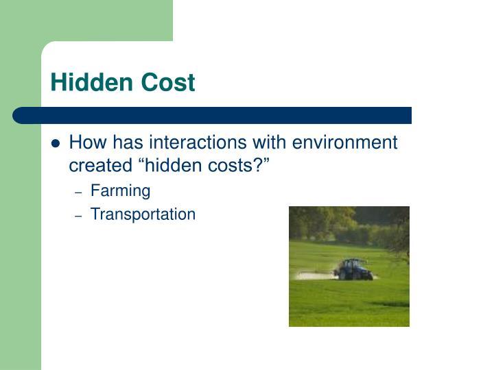 Hidden Cost