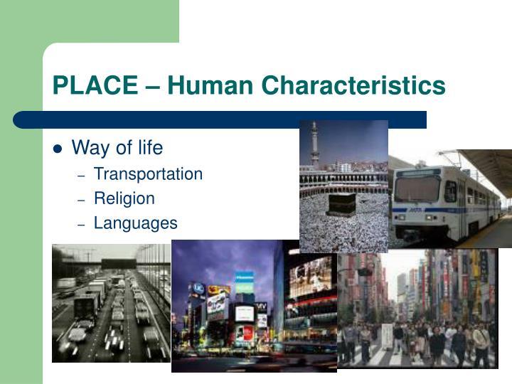 PLACE – Human Characteristics