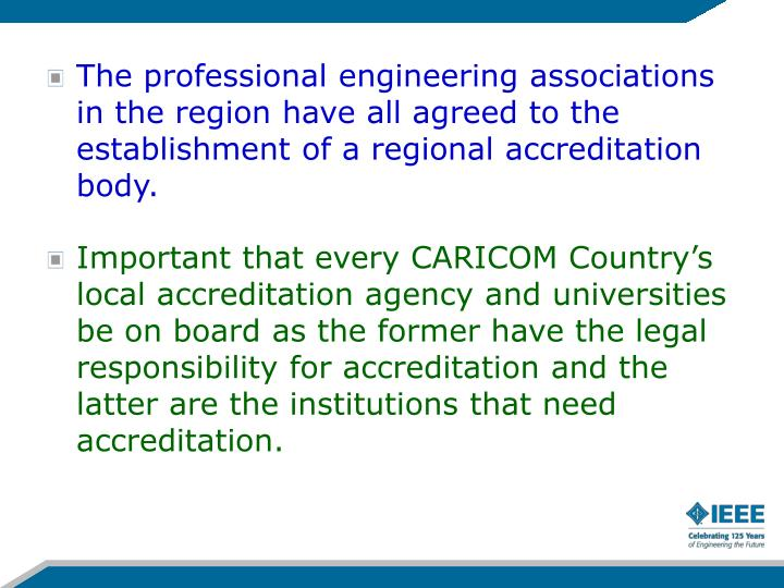 The professional engineering associations in the region have all agreed to the establishment of a regional accreditation body.