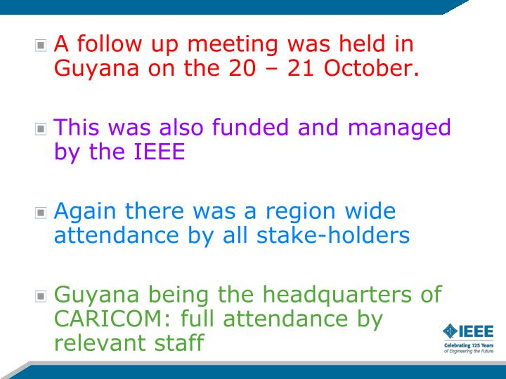 A follow up meeting was held in Guyana on the 20 – 21 October.
