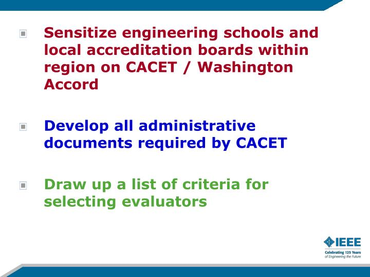 Sensitize engineering schools and  local accreditation boards within region on CACET / Washington Accord