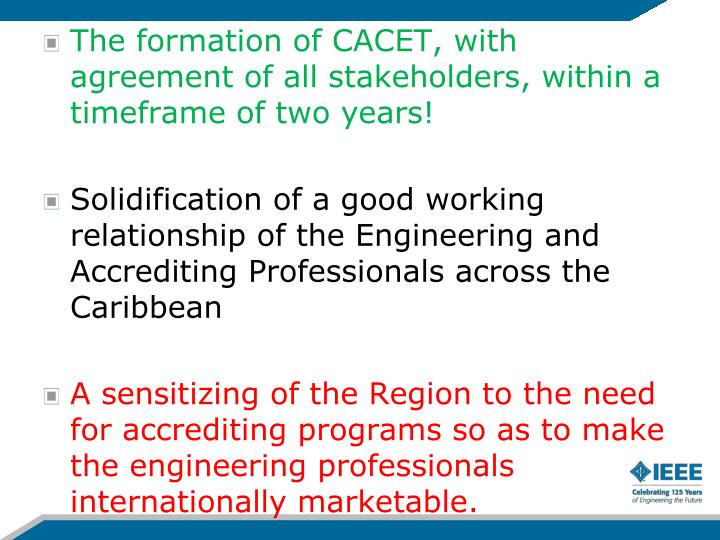 The formation of CACET, with agreement of all stakeholders, within a timeframe of two years!