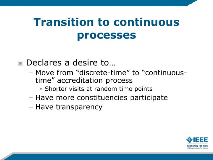 Transition to continuous processes