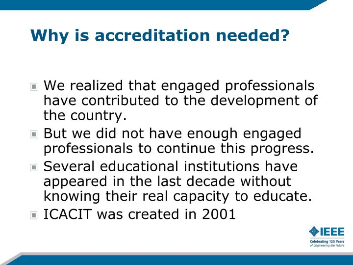 Why is accreditation needed?