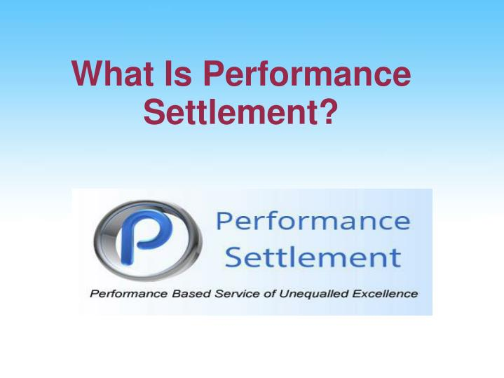 What Is Performance Settlement?