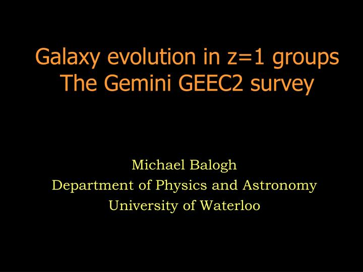 Galaxy evolution in z 1 groups the gemini geec2 survey