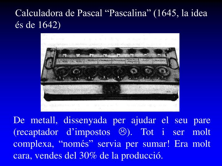 "Calculadora de Pascal ""Pascalina"" (1645, la idea"