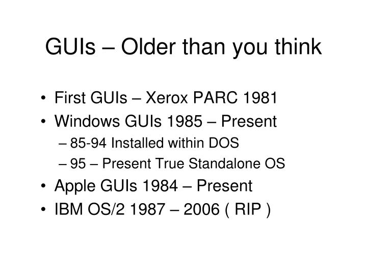 Guis older than you think