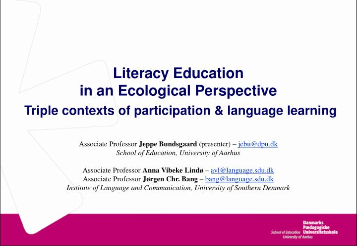 literacy education in an ecological perspective triple contexts of participation language learning