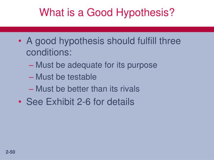 What is a Good Hypothesis?