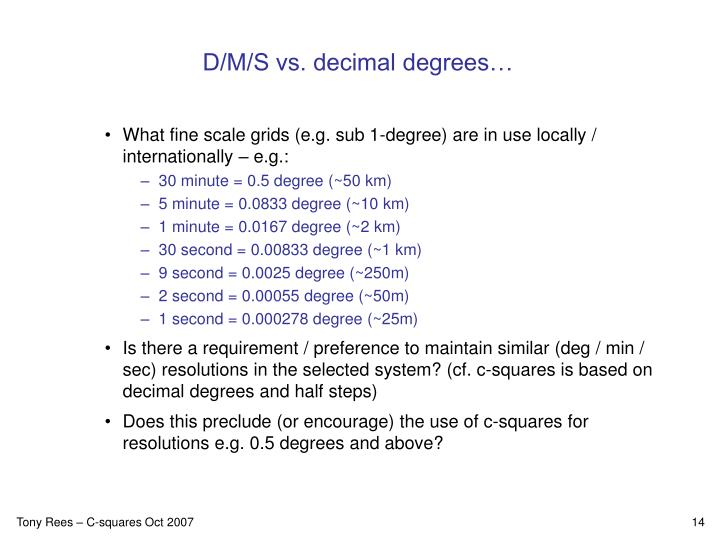 D/M/S vs. decimal degrees…
