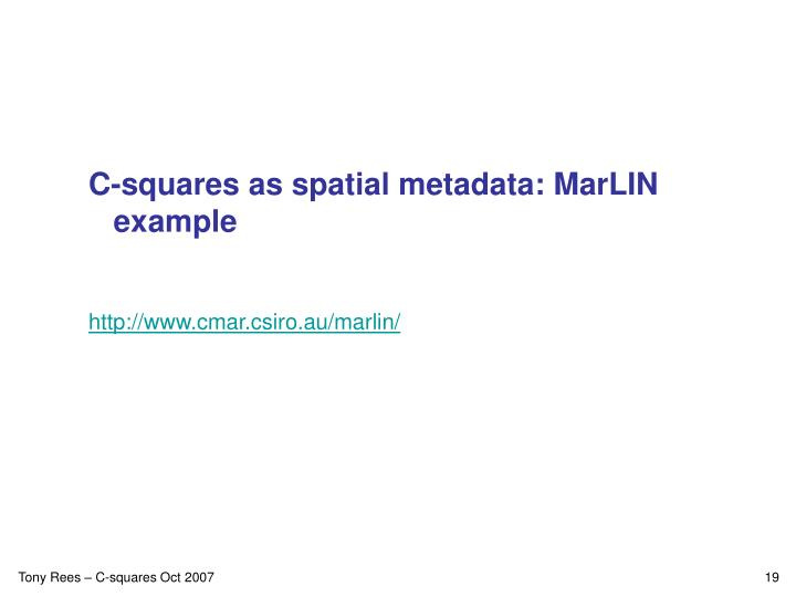C-squares as spatial metadata: MarLIN example