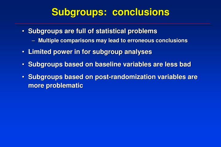 Subgroups:  conclusions