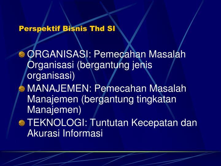 ORGANISASI: Pemecahan Masalah Organisasi (bergantung jenis organisasi)