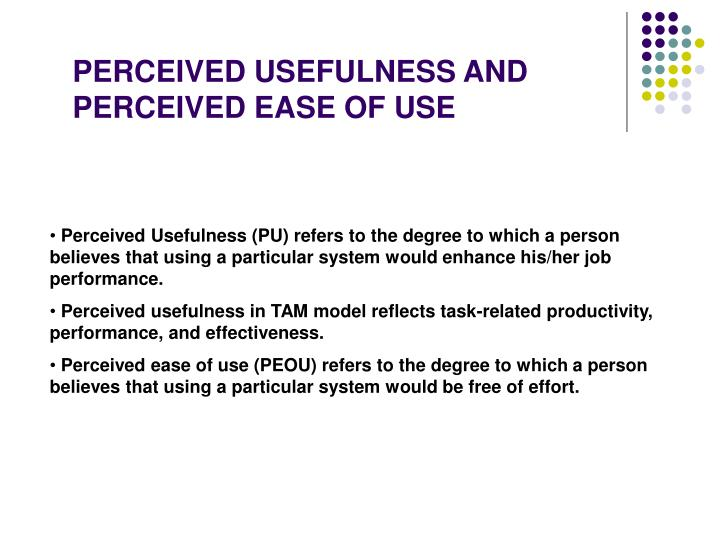 PERCEIVED USEFULNESS AND PERCEIVED EASE OF USE