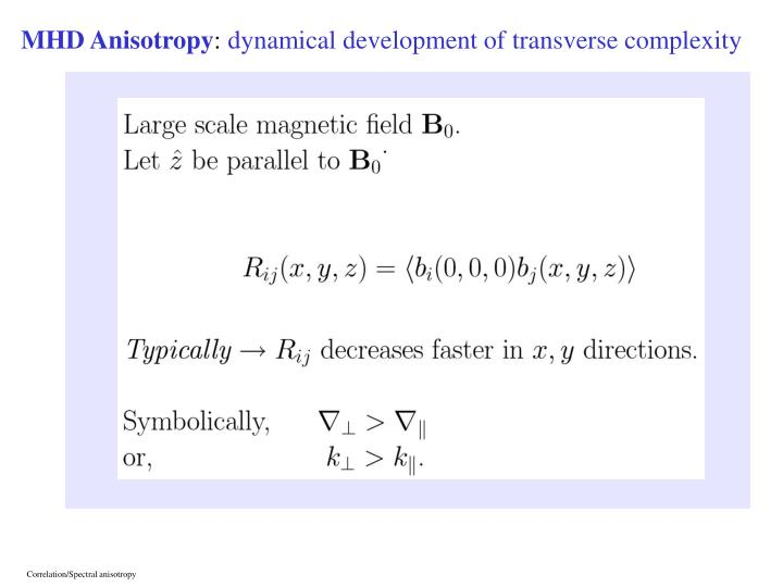 Correlation/Spectral anisotropy