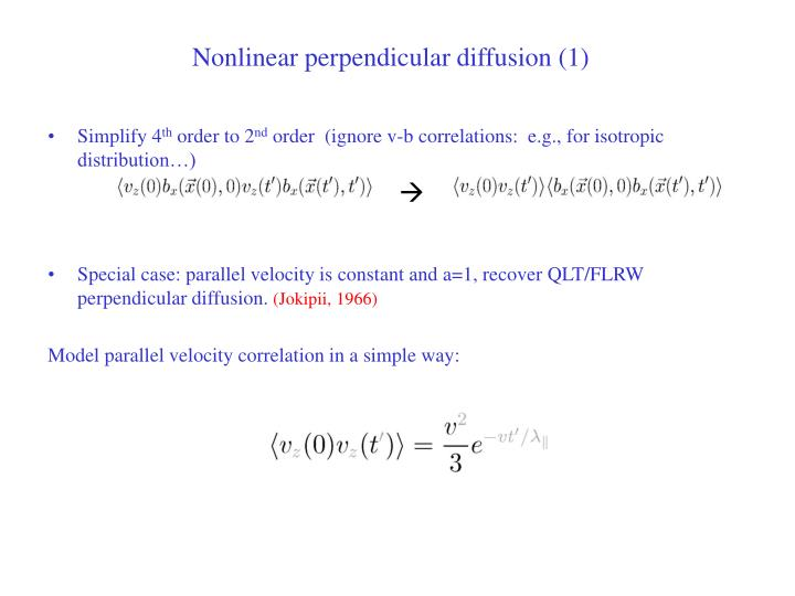 Nonlinear perpendicular diffusion (1)