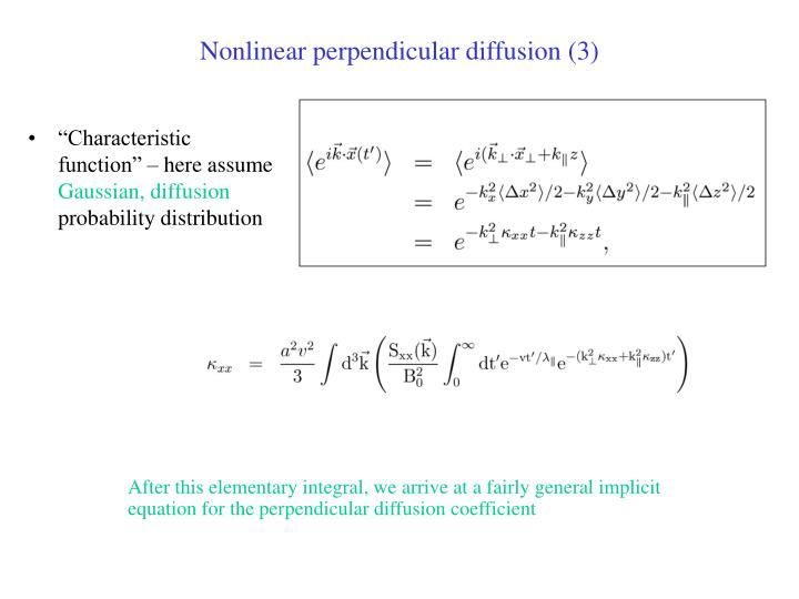 Nonlinear perpendicular diffusion (3)