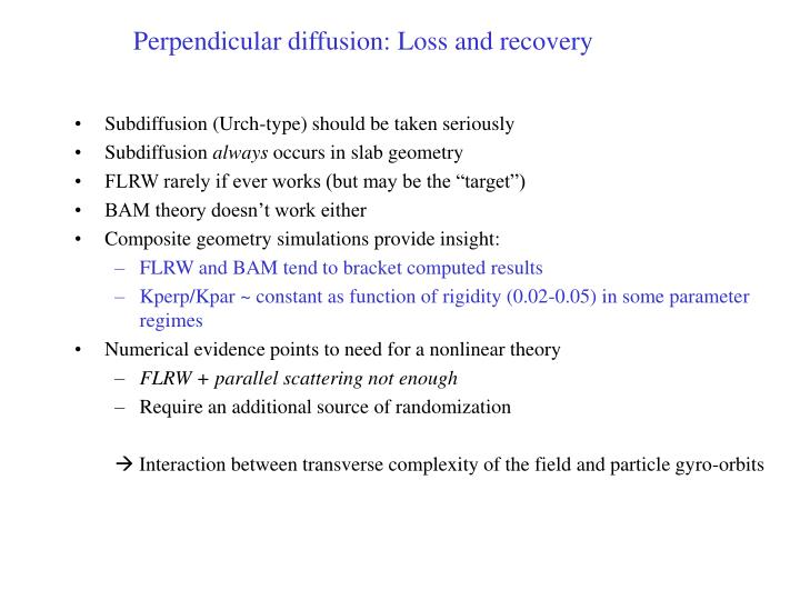 Perpendicular diffusion: Loss and recovery