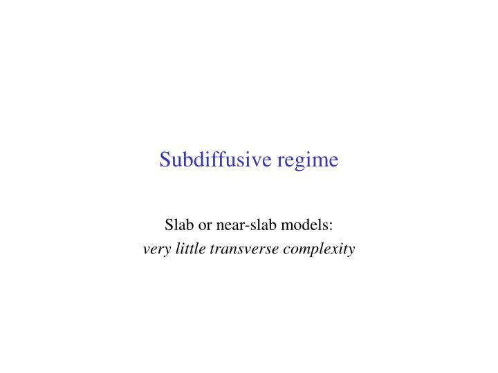 Subdiffusive regime
