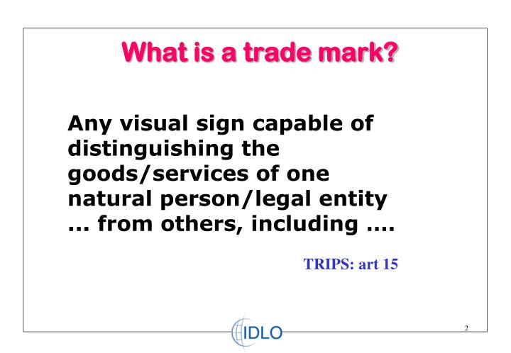 What is a trade mark?