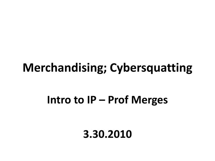 Merchandising cybersquatting