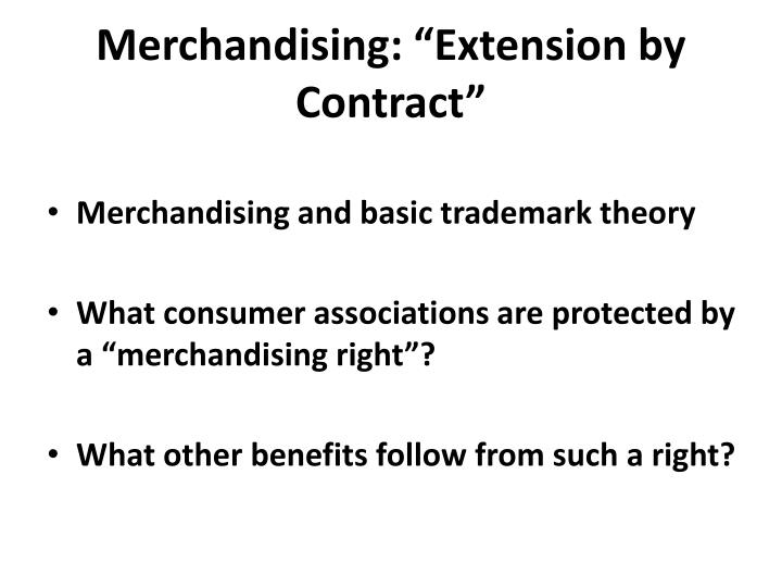 "Merchandising: ""Extension by Contract"""