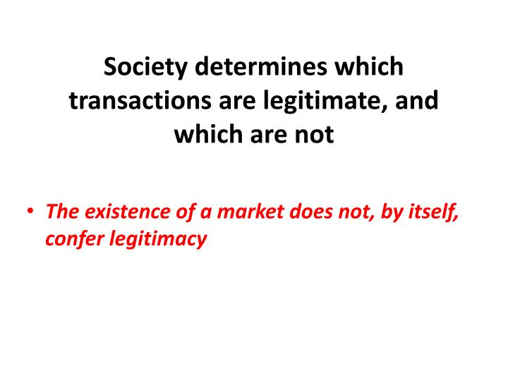 Society determines which transactions are legitimate, and which are not