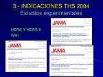 3 indicaciones ths 2004 estudios experimentales