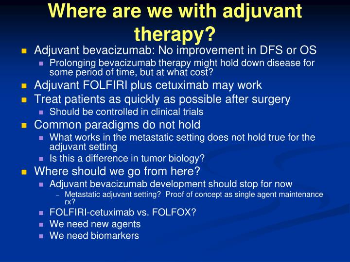 Where are we with adjuvant therapy?