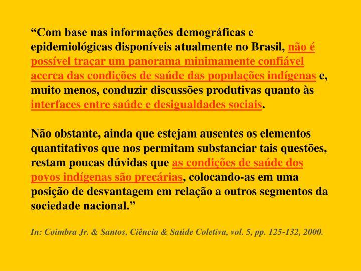 """""""Com base nas informações demográficas e epidemiológicas disponíveis atualmente no Brasil,"""