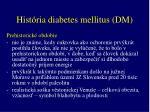 hist ria diabetes mellitus dm