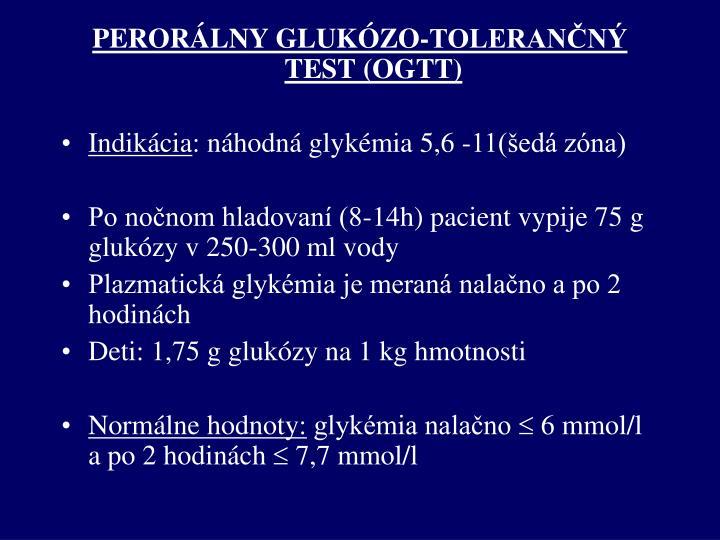 PERORÁLNY GLUKÓZO-TOLERANČNÝ TEST