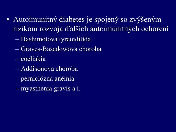 Autoimunitný diabetes je spojený so zvýšeným rizikom rozvoja ďalších autoimunitných ochorení
