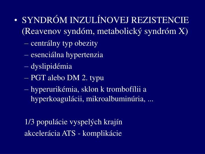 SYNDRÓM INZULÍNOVEJ REZISTENCIE (Reavenov syndóm, metabolický syndróm X)