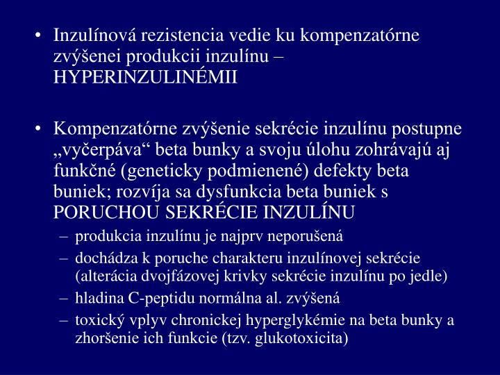 Inzulínová rezistencia vedie ku kompenzatórne zvýšenei produkcii inzulínu – HYPERINZULINÉMII