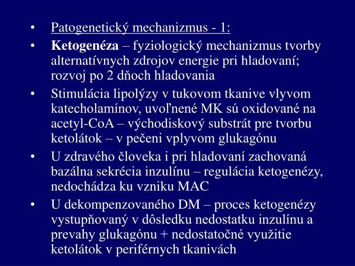 Patogenetický mechanizmus - 1: