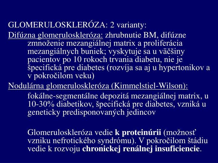 GLOMERULOSKLERÓZA: 2 varianty: