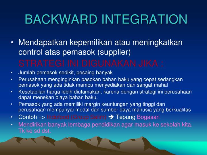 BACKWARD INTEGRATION