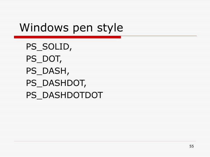 Windows pen style