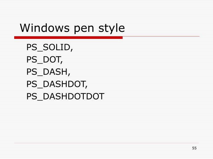 Windows pen style