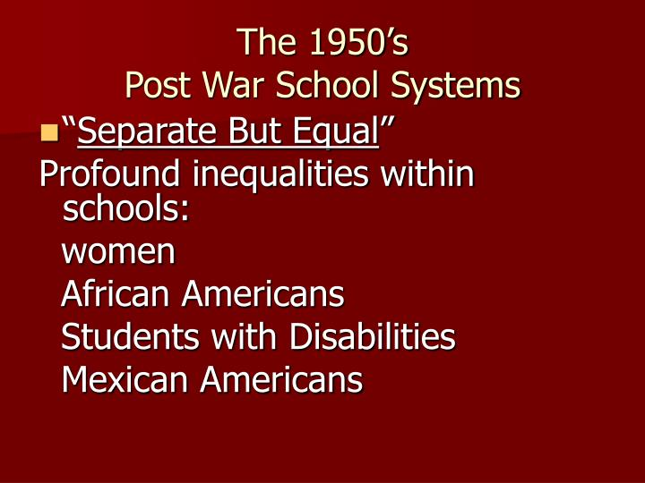 The 1950 s post war school systems