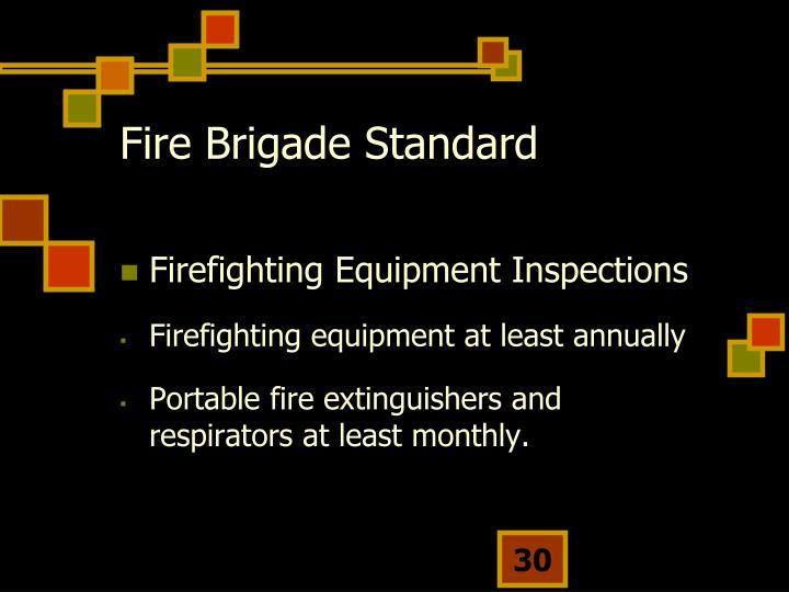 Fire Brigade Standard