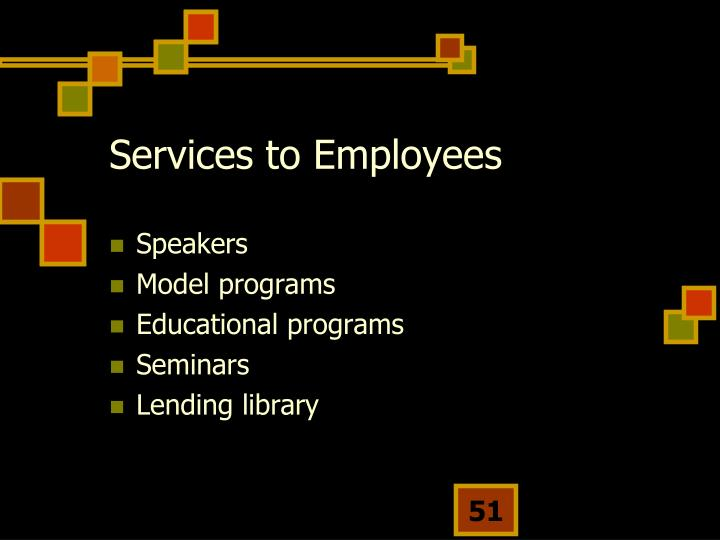Services to Employees
