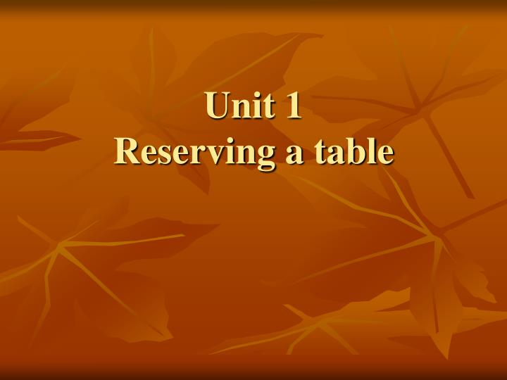 Unit 1 reserving a table