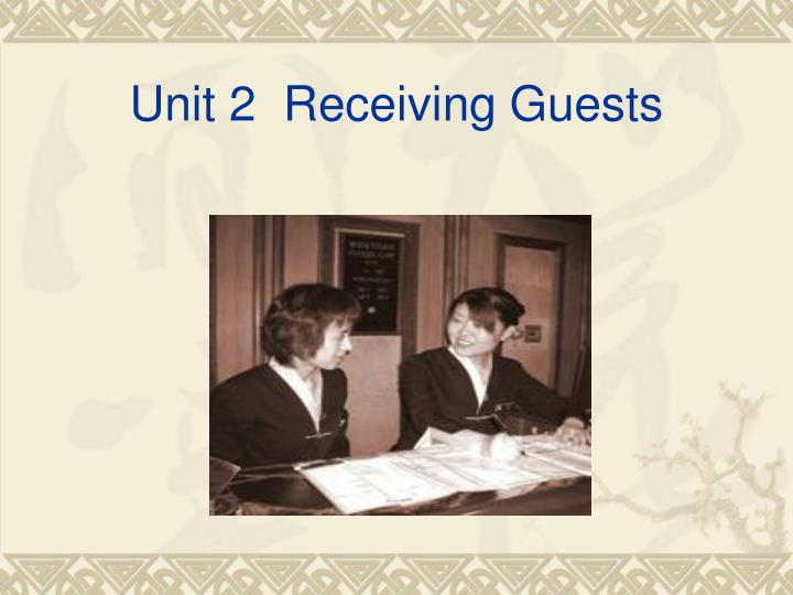 Unit 2  Receiving Guests