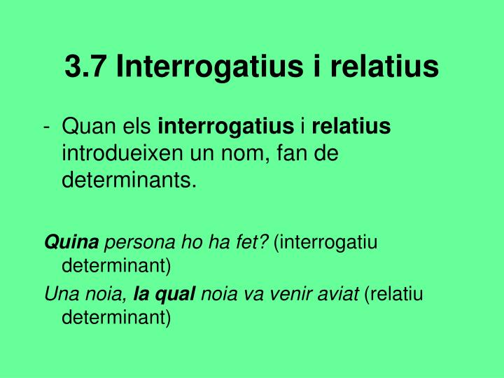 3.7 Interrogatius i relatius