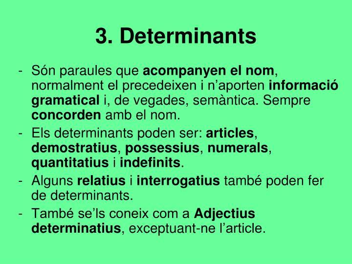 3. Determinants