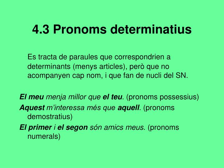 4.3 Pronoms determinatius